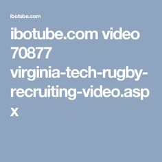 ibotube.com video 70877 virginia-tech-rugby-recruiting-video.aspx