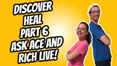 Discover Heal- Part 6 Ask Ace and Rich Live