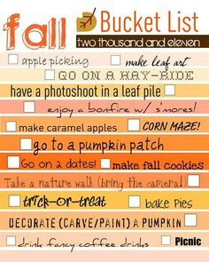 Fall Bucket List... make memories! Would love to do all of these every year... Molly is going to have the best childhood EVER <3