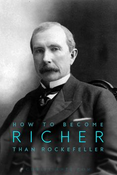 How to become richer than Rockefeller