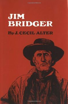 Jim Bridger by J. Cecil Alter. $13.81. Publisher: University of Oklahoma Press; Later Printing edition (May 15, 1979). Save 31% Off!