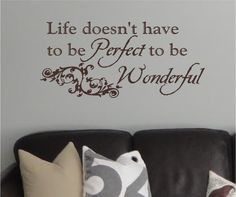 Life Doesn't Have to be Perfect Vinyl Wall by ScribblesonaWall, $21.99