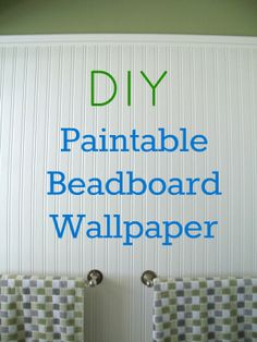 Simple to do and looks beautiful!  How to use and install Paintable Beadboard Wallpaper.