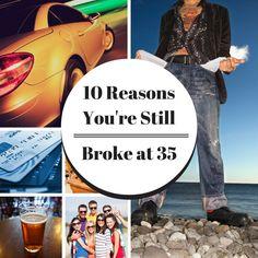 10 Reasons You're Still Broke At 35