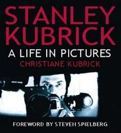 Christiane Kubrick   Stanley Kubrick. A Life In Pictures