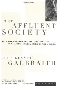 The Affluent Society by John  Kenneth Galbraith,http://www.amazon.com/dp/0395925002/ref=cm_sw_r_pi_dp_QU9stb11KWT5YQ01