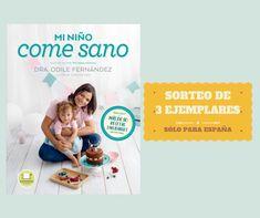 ¡Participa en nuestro SORTEO y gana un ejemplar firmado de 'MI NIÑO COME SANO' de Odile Fernández Odile Fernandez, Recetas Anticancer, Pageants, Prize Draw