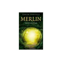 Pagan Portals - Merlin : Once and Future Wizard (Paperback) (Elen Sentier)