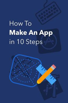 Here's How To Make An App in 2019 From Start to Finish Step Guide) - Learn how to make an app from app idea to launching your app into the App Store. This 10 step guide is filled practical with examples and resources! How To Make App, Create Your Own App, How To Get Money, Play Store App, App Store, Swift Programming Language, Study Apps, Best Small Business Ideas, Kindness Projects