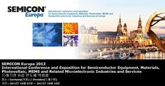 SEMICON Europa 2013 International Conference and Exposition for Semiconductor Equipment, Materials, Photovoltaic, MEMS and Related Microelectronic Industries and Services in Europe 드레스덴 유럽 반도체 박람회