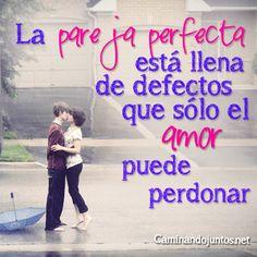 #caminandojuntos #matrimonio #parejaperfecta #amor #defectos #perdón #perdonar #frase #quote www.caminandojuntos.net
