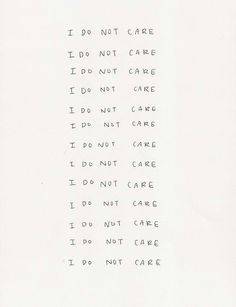 No dudes,I don't care