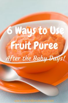 And when I say using fruit puree after the baby days, I don't mean using frozen puree you whizzed up 3 years ago. I mean using pureed fruit, homemade or shop-bought, as part of a healthy, balanced …