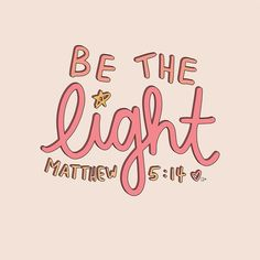 Be the Light - Jesus Quote - Christian Quote - Be the light quotes inspirational Christian quotes motivational quotes life of faith The post Be the Light appeared first on Gag Dad. Bible Verses Quotes, Jesus Quotes, Faith Quotes, Happy Bible Quotes, Cute Bible Verses, Bible Verses For Girls, Faith Scripture, Scripture Study, Bible Verses About Happiness
