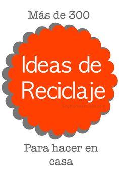 Más de 300 fabulosas y creativas ideas de #reciclaje para hacer en casa  http://soymamaencasa.com/reciclaje #manualidades #diy