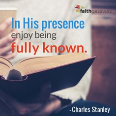 """""""The Father created you in His image so you could interact with Him in a profoundly meaningful way that would fulfill your deepest longings."""" ~Charles Stanley"""