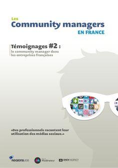 Carnet de témoignages #2 : les community managers dans les entreprises francaises by RegionsJob via slideshare
