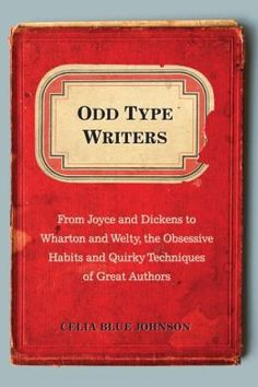 Famous authors are notorious for their daily routines — sometimes outrageous, usually obsessive, invariably peculiar. In Odd Type Writers: F...
