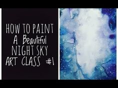 How To Paint A Watercolour Nebula or Space Sky Art Class Sky Art, Watercolor Techniques, Night Skies, Art For Kids, Watercolours, Youtube, Homeschool, Painting, Beautiful