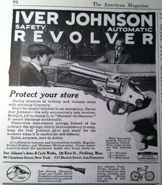 Vintage And Antique Guns, Ammo, Knives And Other Collectable Outdoor And Historical Items. Vintage Advertisements, Vintage Ads, Fire Powers, Vintage Office, Protecting Your Home, Guns And Ammo, The Good Old Days, Hand Guns, The Past