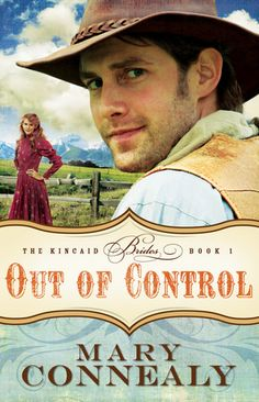 Out of Control (Kincaid Brides, #1) by Mary Connealy~  Reading this book right now...soo  good!