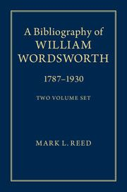 A Bibliography of William Wordsworth 2 Volume Hardback Set