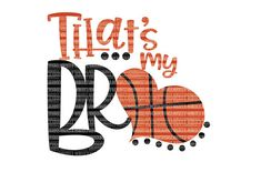 That's My Bro SVG Files Basketball Mom SVG Files for Silhouette Cut File DXF png jpeg eps Scrapbooking Printable Clipart Scrapbooking Basketball Signs, Basketball Posters, Basketball Quotes, Love And Basketball, Football Quotes, Basketball Hoop, Basketball Shirt Designs, Basketball Drawings, Basketball Mom Shirts