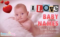 #Baby Names that mean #Love, #Names #meaning love, love names for #boys and love names for #girls. #Lovenames,#lovebabynames, #lovelynames,#lovelybabynames,#babynames2014, #babynamesandmeanings,#parenting
