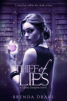 THIEF OF LIES by Brenda Drake | 2016 | Entangled Teen | edited as: copy editor | http://www.entangledpublishing.com/thief-of-lies/