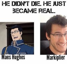 Maes and Markiplier<< what if all the anime characters who 'die' just become real??? 0.0