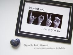 Do what you LOVE - ASL Sign Language Letters - Black  White Digital Photograph - LOVE what you do.