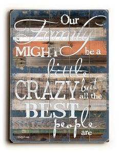 Our Family- 9x12 Funny Inspiration Solid Wood Art Sign