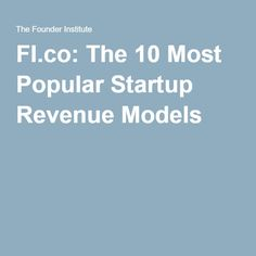 #Startups: Business Model vs Revenue Model vs Revenue Stream - great info here! #andelicious  The 10 Most Popular Startup Revenue Models