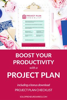 Boost Your Productivity With A Project Plan! (Includes a bonus download project plan checklist) << Solopreneur Diaries