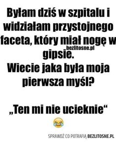 Zdjęcie Happy Quotes, True Quotes, Motivational Quotes, Funny Quotes, Funny Relatable Memes, Wtf Funny, Polish Memes, Dark Sense Of Humor, Weekend Humor