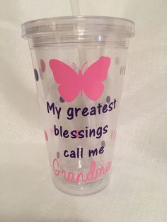 My Greatest Blessings Call Me Grandma Tumbler, Butterfly Mother's Day by TheLittleSparkleShop on Etsy https://www.etsy.com/listing/277482102/my-greatest-blessings-call-me-grandma