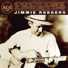 Jimmie Rodgers - RCA Country Legends