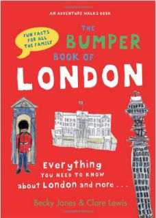 The Bumper Book of London - great tidbits + trivia for tweens and older kids