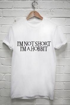I'm not short I'm a hobbit T shirt