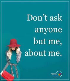 Be Yourself Quotes don't ask anyone but me, about me. Jokes Quotes, Life Quotes, Jealousy Is A Disease, Instagram Status, Facebook Status, Attitude Status, Be Yourself Quotes, Personal Development, Quote Of The Day