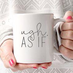 Whatever Coffee Mug - Funny Mug - Quote Mug - As If - Coffee Lover - Gift Idea - Tea Lover - Tea Cup