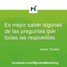 """Citas de #Marketing: """" Es mejor saber algunas de las preguntas que todas las respuestas"""". James Thurber."""