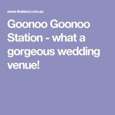 Goonoo Goonoo Station - what a gorgeous wedding venue!