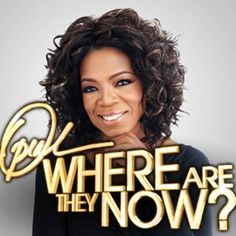 """""""Oprah: Where Are They Now?"""" Feature Updates on Popular Celebrity Stories 