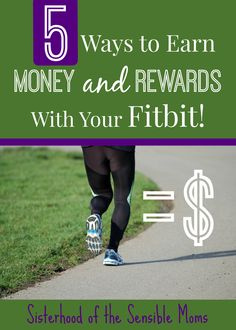 5 Ways to Earn Money and Rewards with Your Fitbit! It's like getting paid to exercise! | Health | Sisterhood of the Sensible Moms