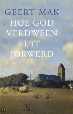 bol.com | Hoe God verdween uit Jorwerd, Geert Mak | 9789046703694 | Boeken