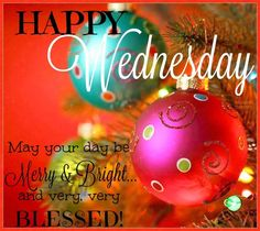 Happy Wednesday May Your Day Be Merry And Bright wednesday hump day wednesday…