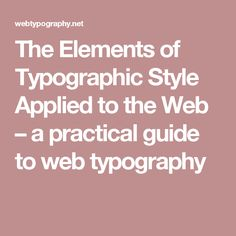The Elements of Typographic Style Applied to the Web – a practical guide to web typography