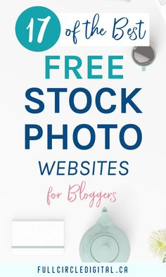 17 of the Best FREE Stock Photo Sites for Bloggers