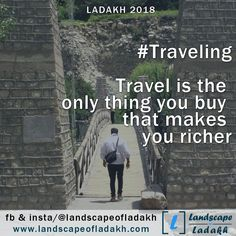 Travel Quote : Travel is the only thing you buy that makes you richer. Quote Travel, Leh Ladakh, Trekking, Traveling, Tours, Explore, Adventure, Landscape, Nature
